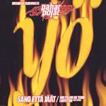 Cover:Sano Että Jäät Joulukuu 2002  5″ Sano Että Jäät / Niin Paljon Me Teihin Luotettiin (2002 Remix)
