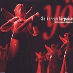 Cover:Se Kerran Kirpaisee Toukokuu 2003  5″ Se Kerran Kirpaisee / Hetki Sydämesi Hehkussa